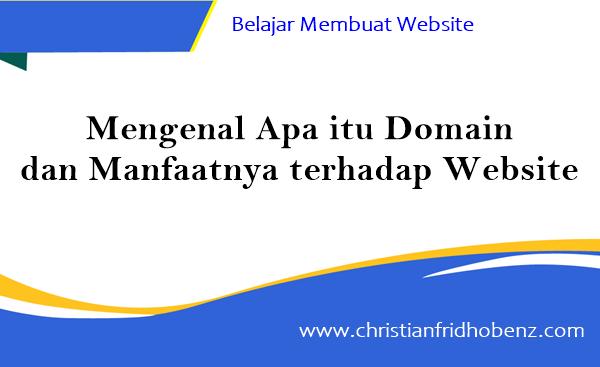 Belajar Membuat Website : Mengenal Apa itu Domain dan Manfaatnya bagi Sebuah Website