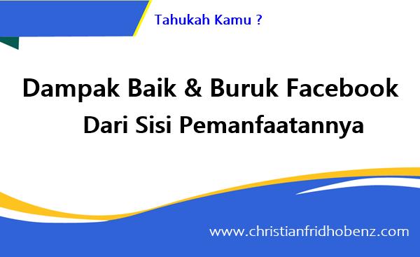 Dampak Baik Buruk Facebook bagi Kehidupan Masyarakat di Indonesia dari sisi Pemanfaatan.
